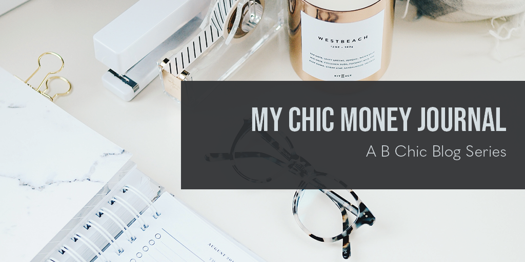 My Chic Money Journal | B Chic Blog | Millennial Lifestyle Blog | bchicu.org