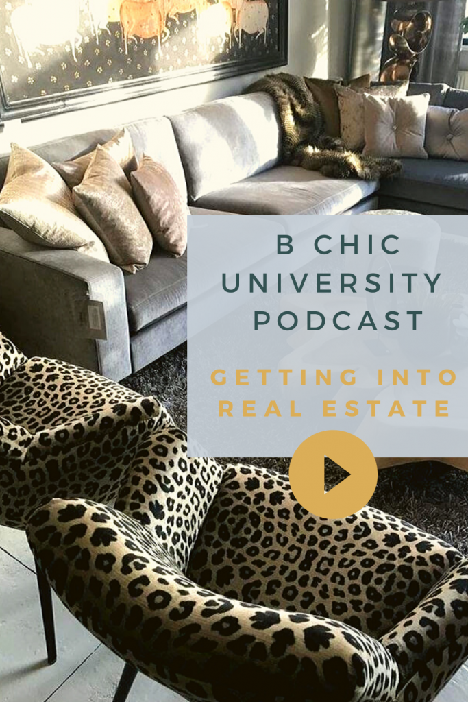 B Chic University Podcast | Getting Into Real Estate | bchicu.org