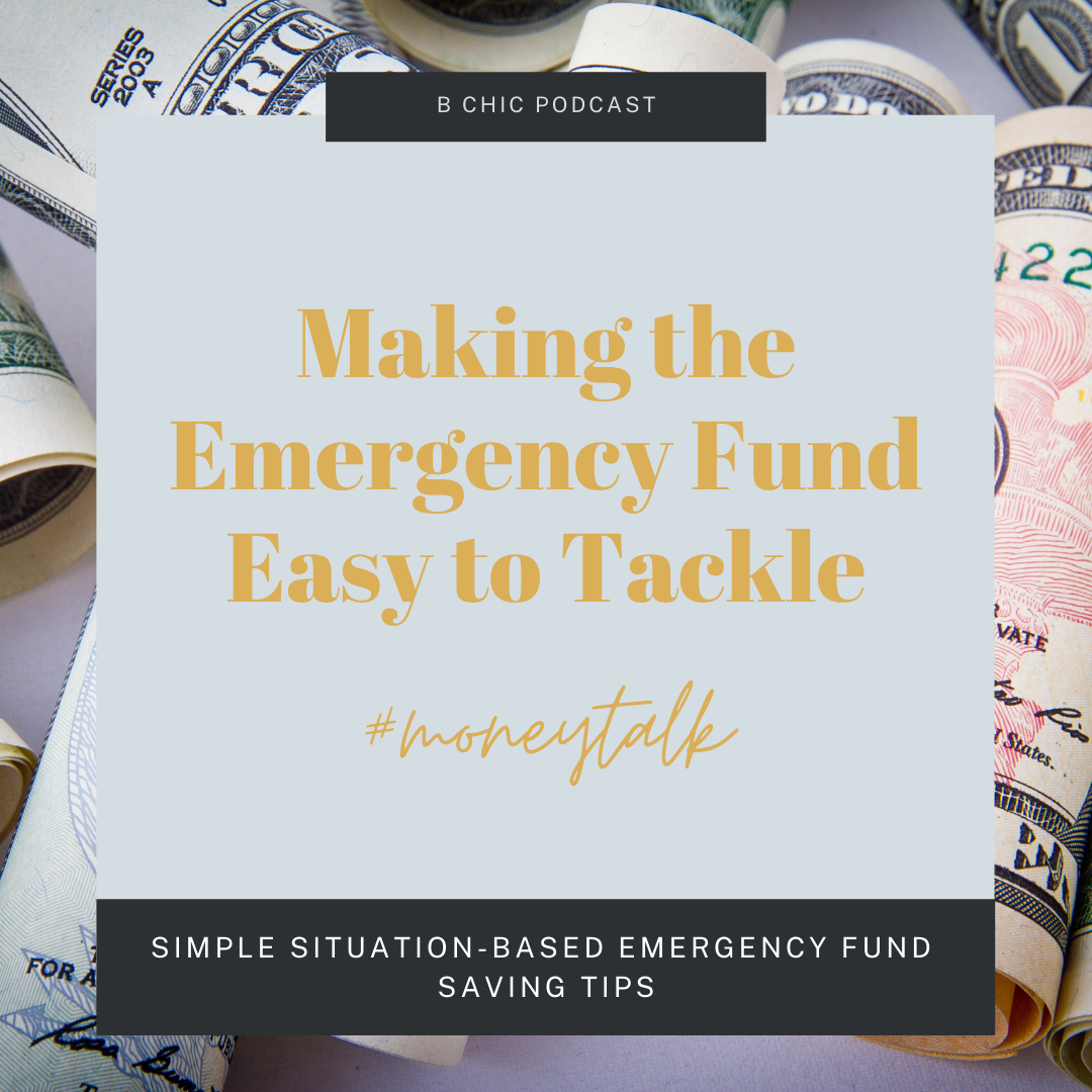 Making the Emergency Fund Easy to Tackle } B Chic Podcast